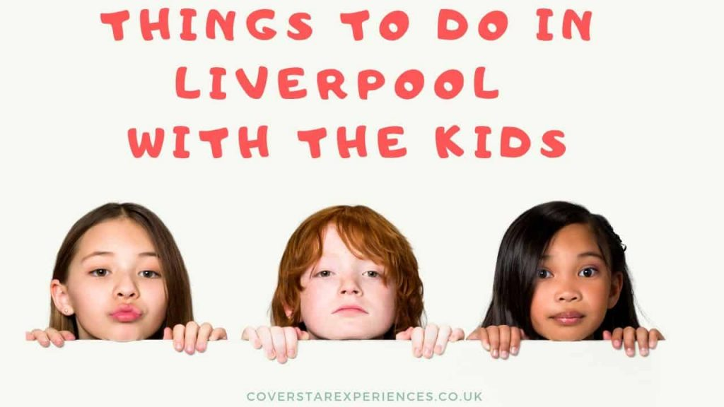 , Things to Do in Liverpool With The Kids
